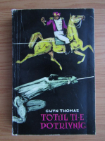 Anticariat: Gwyn Thomas - Totul ti-e potrivnic