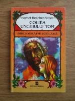 Anticariat: Harriet Beecker Stowe - Coliba unchiului Tom