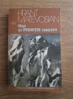 Anticariat: Hrant Matevosian - Noi si muntii nostri