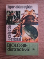 Anticariat: Igor Akimushkin - Biologie distractiva