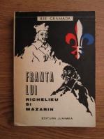 Anticariat: Ilie Gramada - Franta lui Richelieu si Mazarin