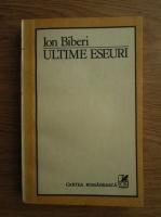 Anticariat: Ion Biberi - Ultime eseuri