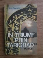 Anticariat: Ion Eremia - In triumf prin Tarigrad