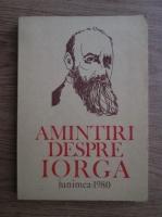 Ion Popescu Sireteanu - Amintiri despre Iorga