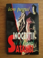 Ion Tugui - Inocentii si blidul satanei