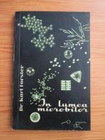 Anticariat: Karl Forster - In lumea microbilor