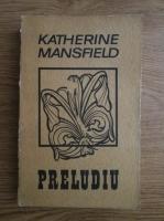 Anticariat: Katherine Mansfield - Preludiu