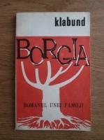 Anticariat: Klabund - Borgia. Romanul unei familii