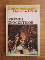Anticariat: Lisandro Otero - Vremea inocentilor