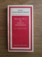 Anticariat: M. E. Omeleanovski - Dialectica in fizica moderna