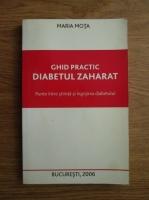 Maria Mota - Diabetul zaharat. Punte intre stiinta si ingrijirea diabetului. Ghid practic