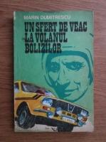 Anticariat: Marin Dumitrescu - Un sfert de veac la volanul bolizilor