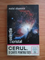 Anticariat: Matei Alexescu - Cerul, o carte pentru toti