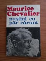 Anticariat: Maurice Chevalier - Pustiul cu par carunt