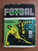 Anticariat: Mihai Ionescu, Mircea Tudoran - Fotbal de la A la Z. Fotbalul romanesc de-a lungul anilor