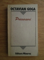Anticariat: Octavian Goga - Precursori