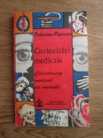 Octavian Popescu - Curiozitati medicale. Caleidoscop medical de vacanta