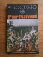 Anticariat: Patrick Suskind - Parfumul