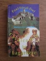 Anticariat: Paul Feval fiul - Cavalcadele lui Lagardere