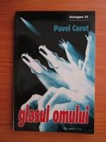 Pavel Corut - Glasul omului
