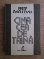 Anticariat: Petre Salcudeanu - Cina cea de taina