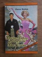 Anticariat: Pierre Stolze - Marilyn Monroe si samuraii lui Mos Craciun