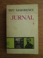 Anticariat: Titu Maiorescu - Jurnal (volumul 1)