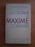 Anticariat: Tudor Vianu - Dictionar de maxime comentate