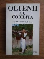 V. Alexandru Sadovan - Oltenii cu cobilita