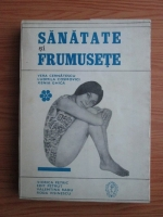 Anticariat: Vera Cernatescu, Ludmia Cosmovici, Xenia Ghica - Sanatate si frumusete