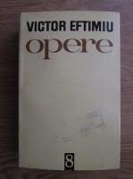 Anticariat: Victor Eftimiu - Opere (volumul 8)