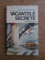 Anticariat: Victor Kernbach - Vacantele secrete. Pseudobasme