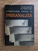 Anticariat: Victor Sahleanu - Introducere critica in psihanaliza
