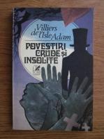 Anticariat: Villiers de L Isle-Adam - Povestiri crude si insolite
