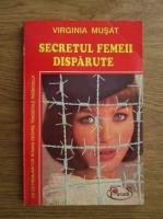Anticariat: Virginia Musat - Secretul femeii disparute