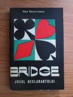 Anticariat: Vlad Racoviceanu - Bridge. Jocul declarantului