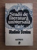 Anticariat: Vladimir Streinu - Studii de literatura universala