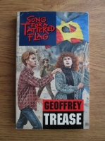 Geoffrey Trease - Song for a tattered flag