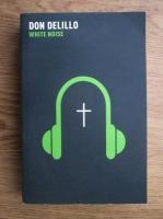 Don DeLillo - White noise