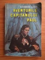 Anticariat: Alexandre Dumas - Aventurile capitanului Paul