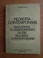 Anticariat: Alexandru Boboc - Filosofia contemporana. Marxismul si confruntarile de idei in lumea contemporana