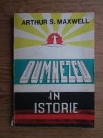 Anticariat: Arthur S. Maxwell - Dumnezeu in istorie
