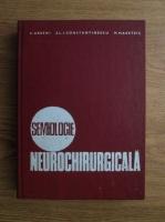Anticariat: C. Arseni, Al. I. Constantinescu, M. Maretsis - Semiologie neurochirurgicala