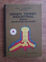 Anticariat: Constantin Dale, Theodor Nitulescu, Paul Precupetu - Desen tehnic industrial pentru constructii de masini (1990)