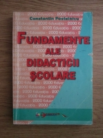 Constantin Postelnicu - Fundamente ale didacticii scolare