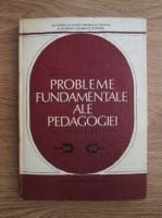 Dimitrie Todoran - Probleme fundamentale ale pedagogiei