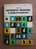 Dumitru V. Rosca - Matematici moderne in sprijinul invatatorilor