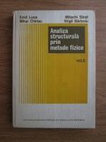 Anticariat: Emil Luca, Mihai Chiriac, Mitachi Strat, Virgil Barboiu - Analiza structurala prin metode fizice (volumul 2)