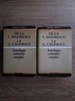 Eugen Simion - De la T. Maiorescu la G. Calinescu. Antologia criticilor romani (2 volume)