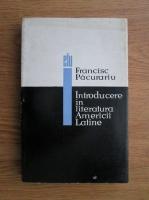 Francisc Pacurariu - Introducere in literatura Americii Latine